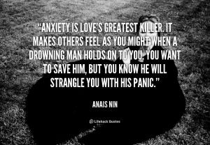 quote-Anais-Nin-anxiety-is-loves-greatest-killer-it-makes-88899
