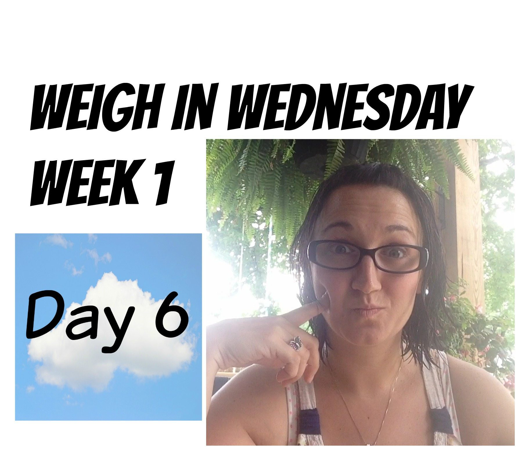 Weigh In Wednesday – Week 1 – Day 6