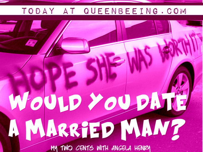would you date a married man