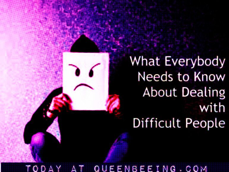 What Everybody Should Know About Dealing With Difficult People and Narcissists