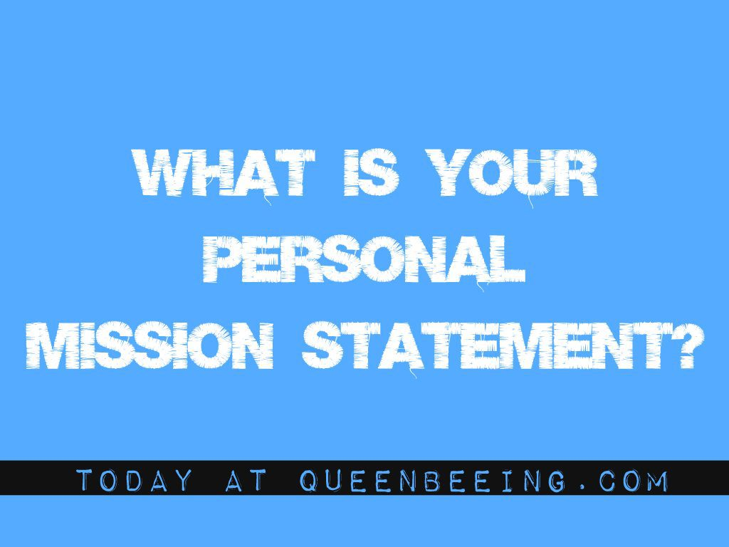 14 Ways to Write and Use Your Personal Mission Statement