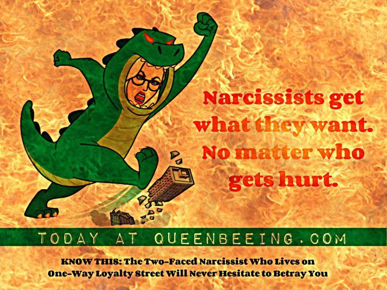 Narcissists do not care who they hurt