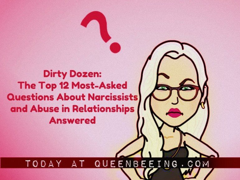 Dirty Dozen Most asked Narcissism Questions
