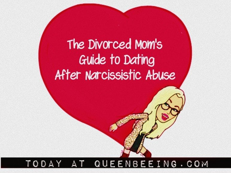 Divorced Mom Guide to Dating After Narcissistic Abuse