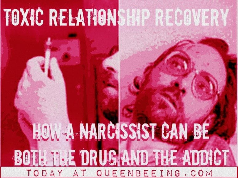 The Narcissist Is LIke a DRUG and an Addict