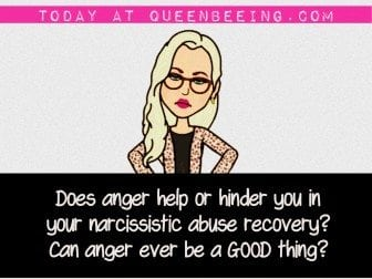 Can anger ever be a good thing during narcissistic abuse recovery