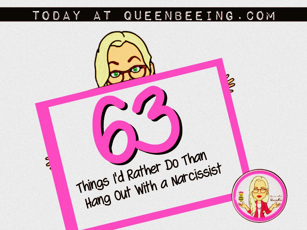 63 Things I'd Rather Do Than Hang Out With a Narcissist