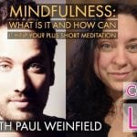 Mindfulness: What is it? Plus How it Can Help After Trauma and a Short Meditation