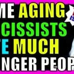 When Aging Narcissists Date MUCH Younger People