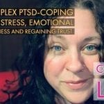 C-PTSD, Coping With Stress, Emotional Numbness and Trust