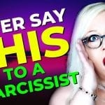 Things You Should Never Say to a Narcissist (If You Want to Keep the Peace)