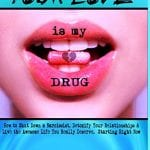 Update: Your Love is My Drug (2nd Edition)