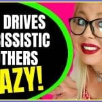9 Things That Drive Narcissistic Mothers Crazy