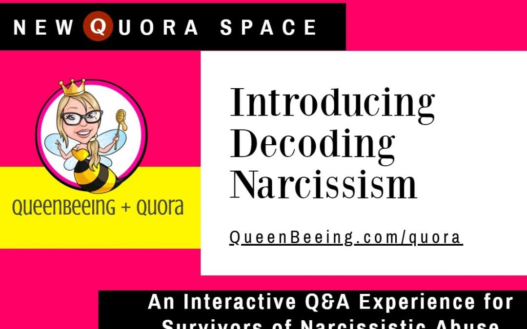 New Quora Space for Narcissism and Narcissistic Abuse Recovery Information, Support and Answers
