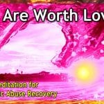 Narcissistic Abuse Recovery Guided Meditation for Self-Acceptance and Self-Love